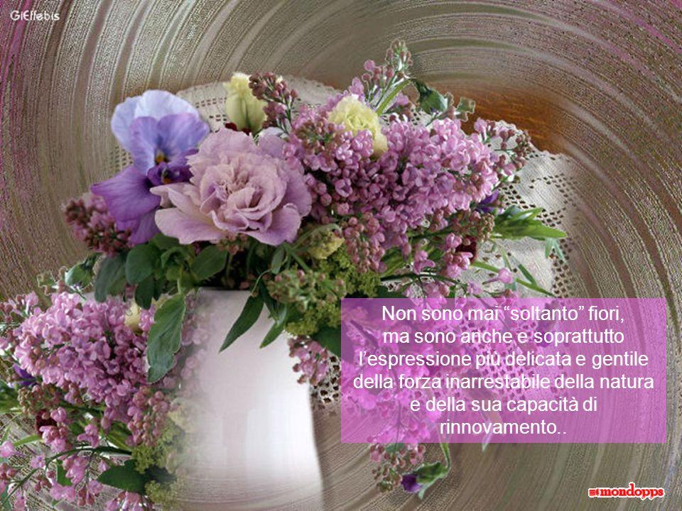 Non sono mai soltanto fiori,