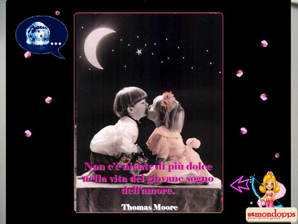 Non c'è niente di più dolce nella vita del giovane sogno dell'amore.