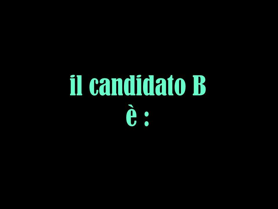 il candidato B è :
