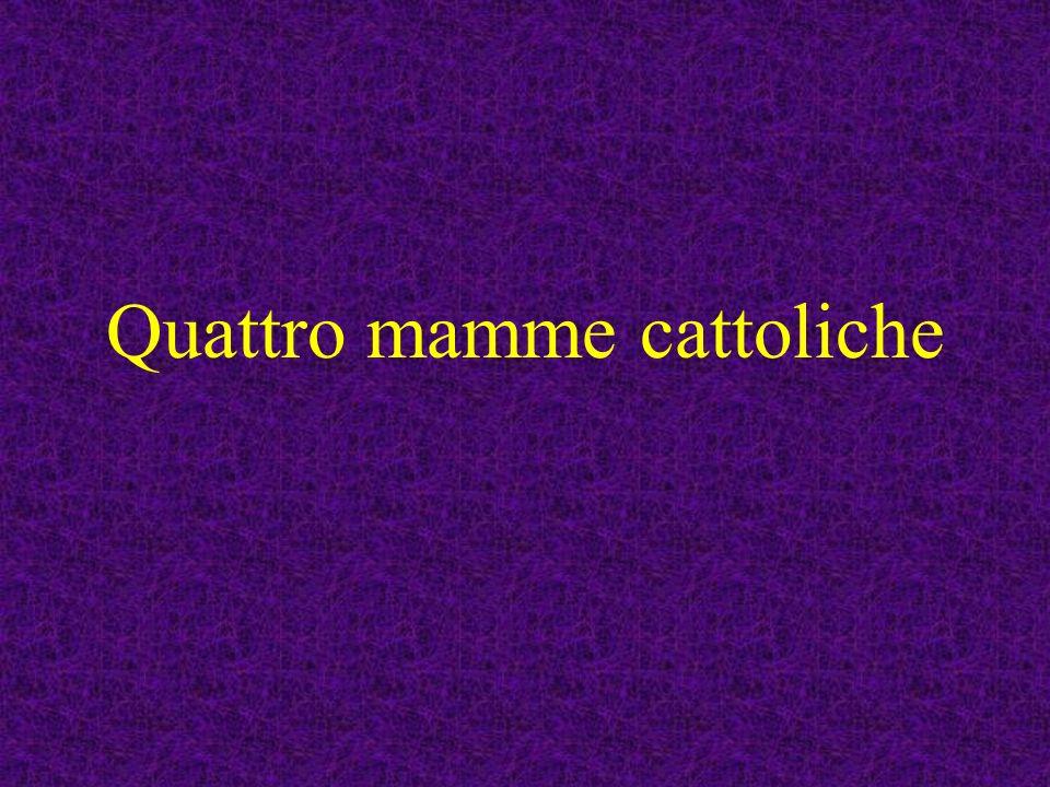 Quattro mamme cattoliche