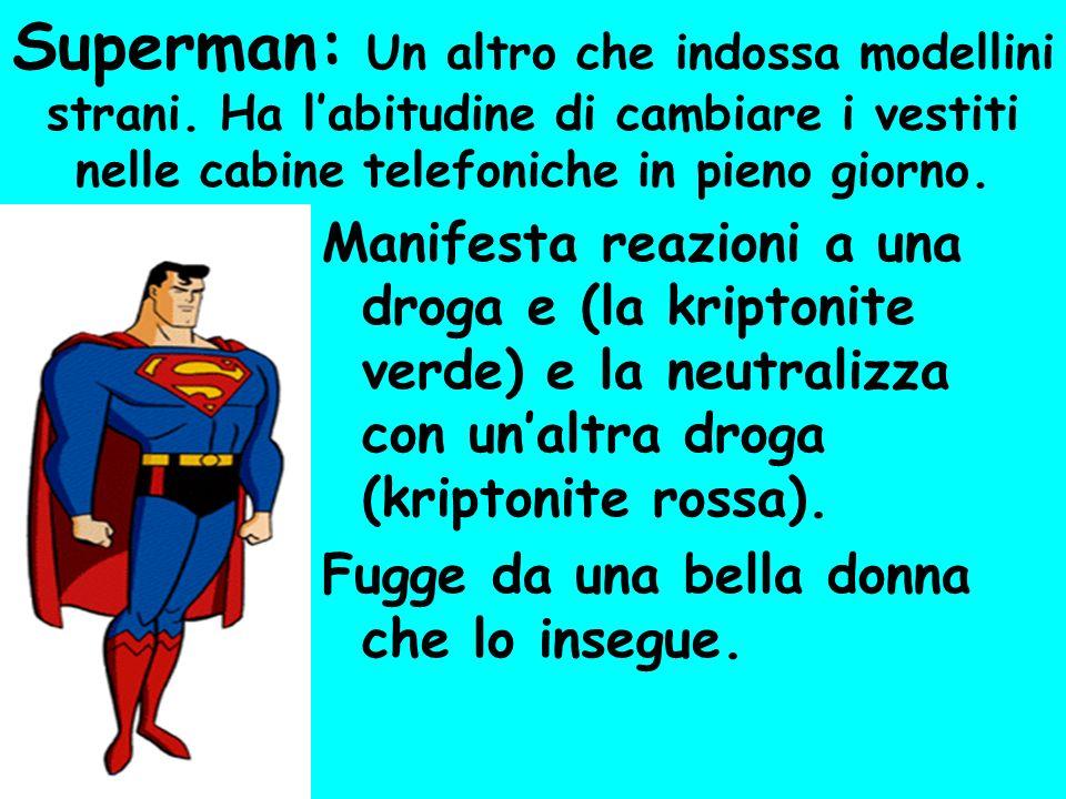 Superman: Un altro che indossa modellini strani