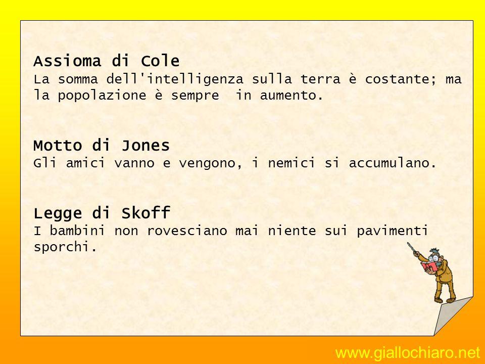 Assioma di Cole Motto di Jones Legge di Skoff www.giallochiaro.net