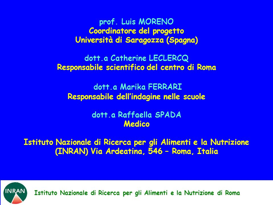 dott.a Marika FERRARI prof. Luis MORENO Coordinatore del progetto