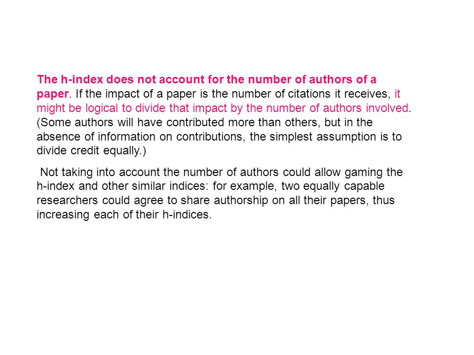 The h-index does not account for the number of authors of a paper