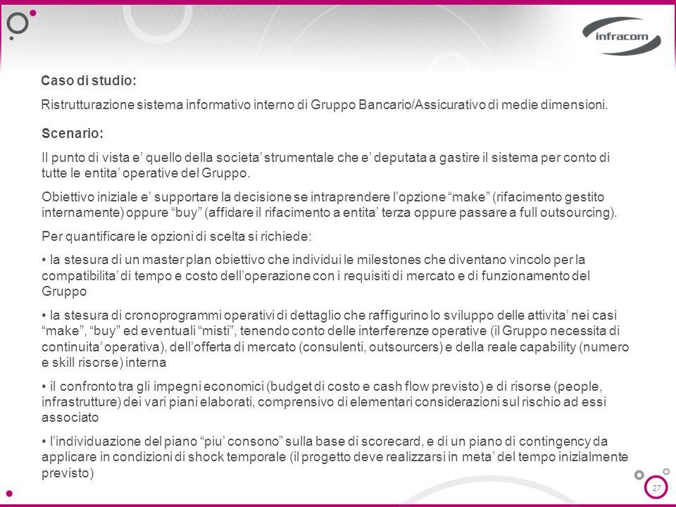 Caso di studio: Ristrutturazione sistema informativo interno di Gruppo Bancario/Assicurativo di medie dimensioni.