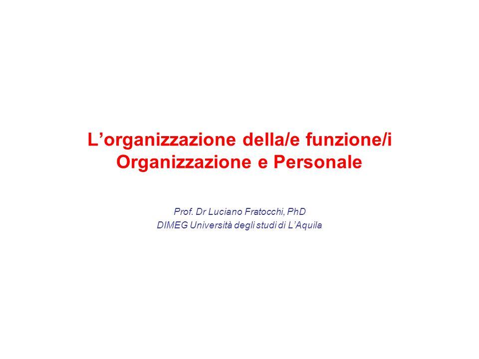 L'organizzazione della/e funzione/i Organizzazione e Personale