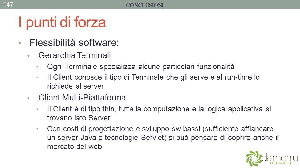 I punti di forza Flessibilità software: Gerarchia Terminali