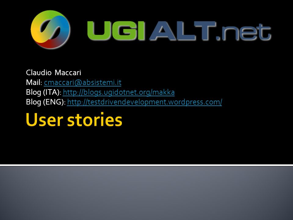 User stories Claudio Maccari Mail: cmaccari@absistemi.it