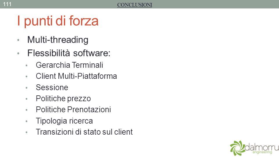 I punti di forza Multi-threading Flessibilità software:
