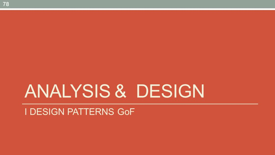 ANALYsis & DEsign I DESIGN PATTERNS GoF
