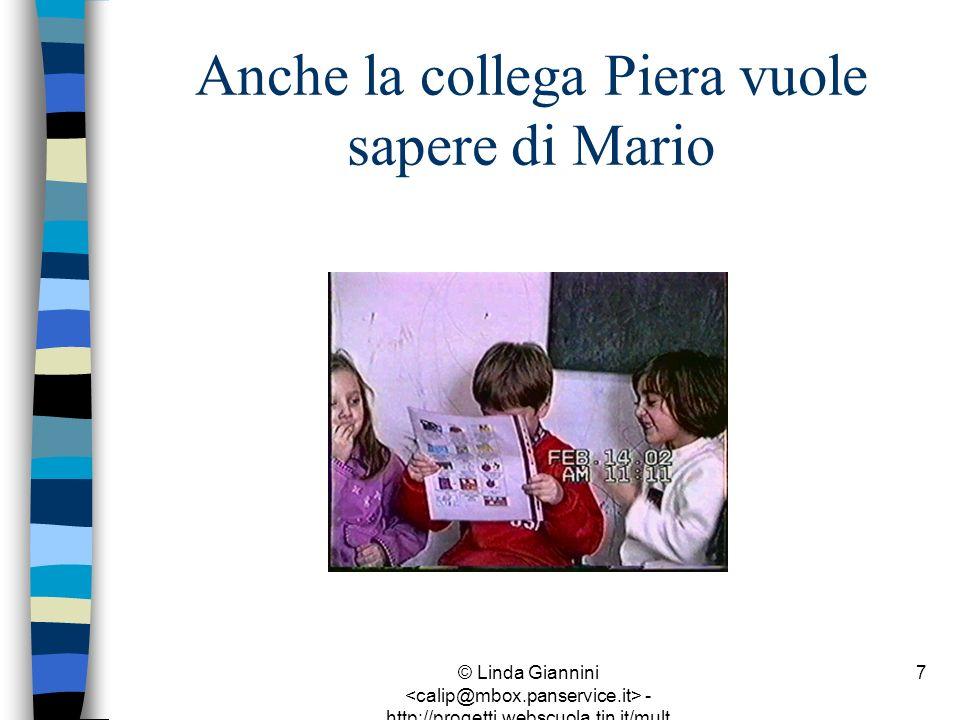 Anche la collega Piera vuole sapere di Mario