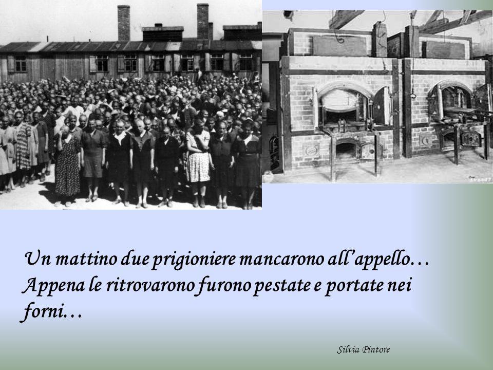 Un mattino due prigioniere mancarono all'appello… Appena le ritrovarono furono pestate e portate nei forni…
