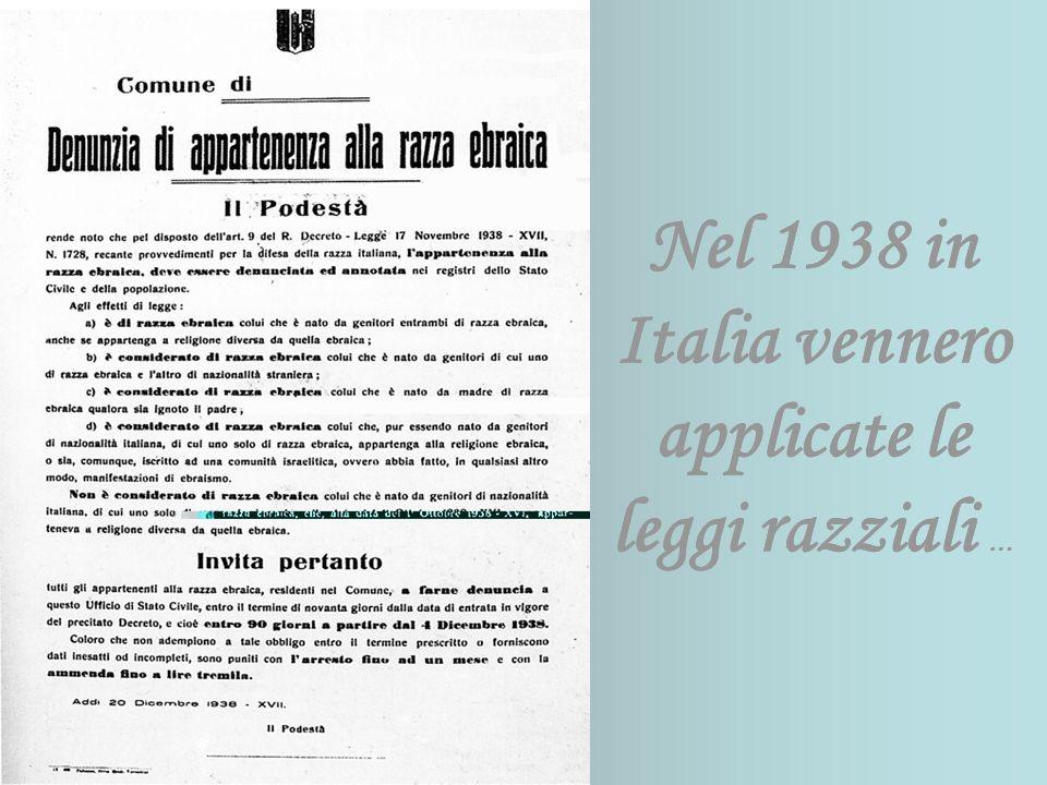 Nel 1938 in Italia vennero applicate le leggi razziali …