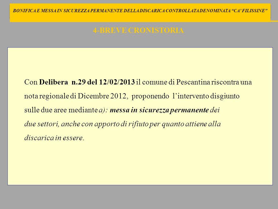 Con Delibera n.29 del 12/02/2013 il comune di Pescantina riscontra una