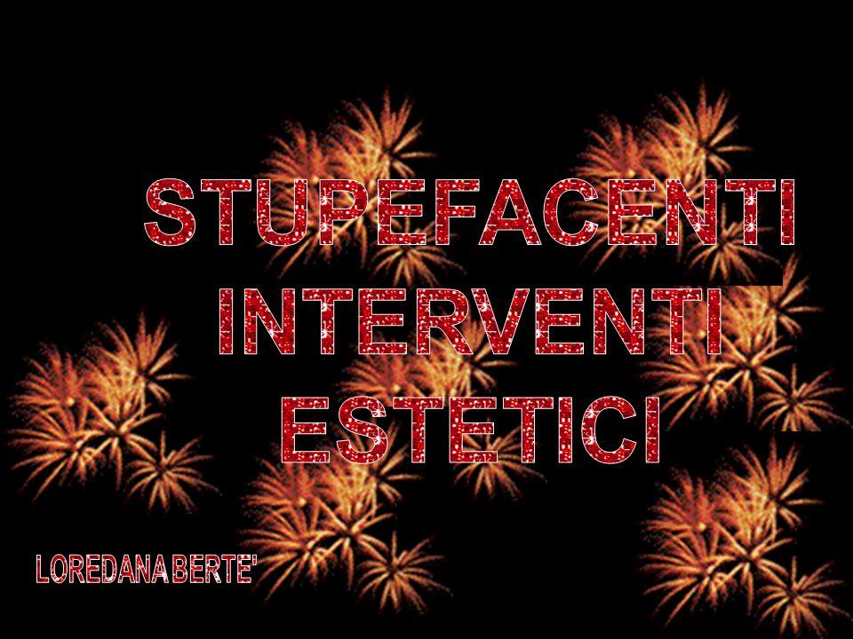 STUPEFACENTI INTERVENTI ESTETICI