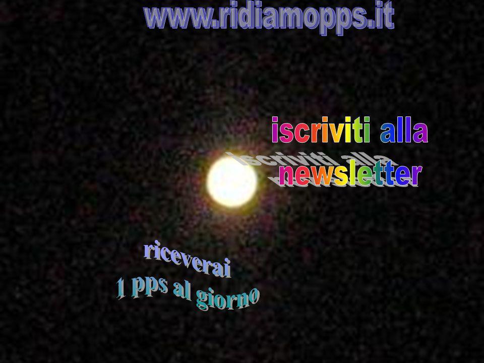www.ridiamopps.it iscriviti alla newsletter riceverai 1 pps al giorno