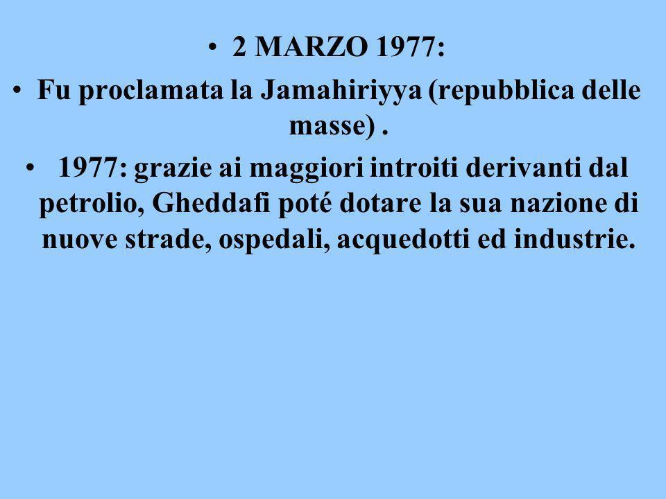 Fu proclamata la Jamahiriyya (repubblica delle masse) .