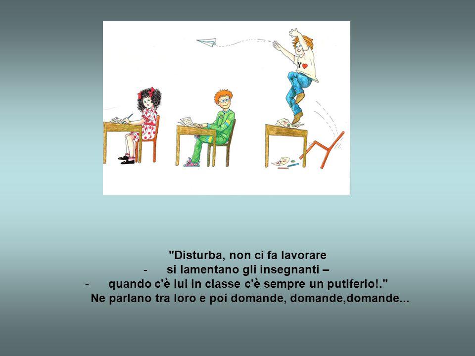 Disturba, non ci fa lavorare si lamentano gli insegnanti –