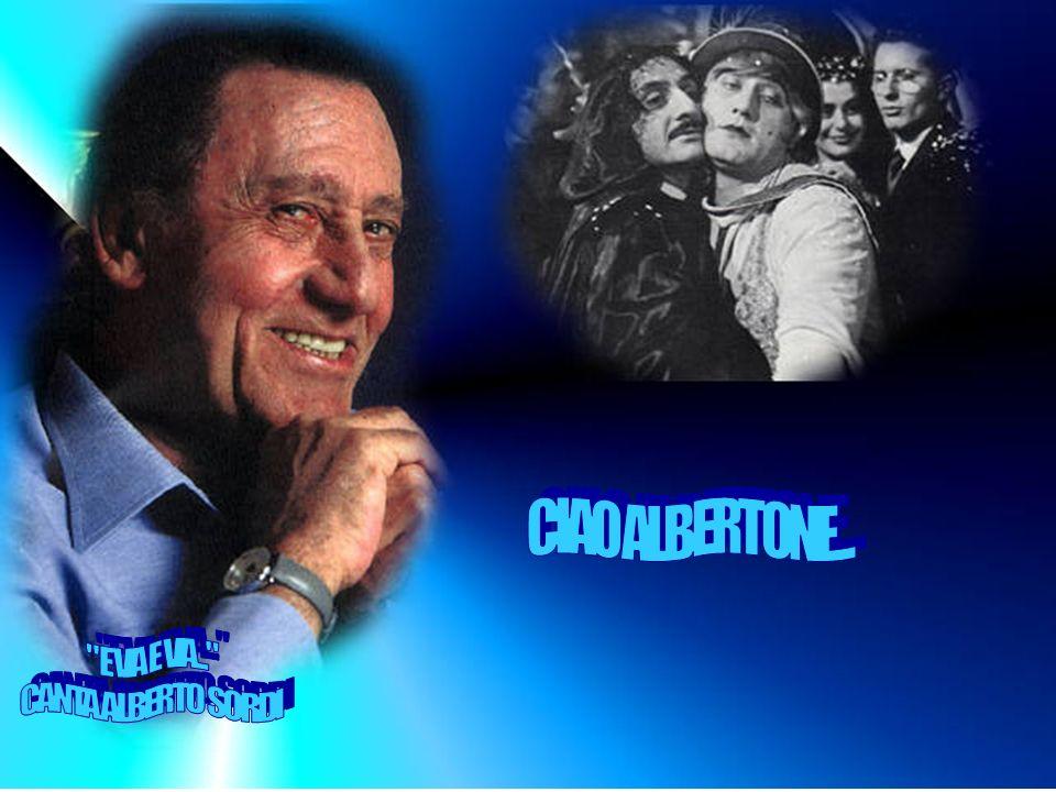 CIAO ALBERTONE... E VA E VA... CANTA ALBERTO SORDI