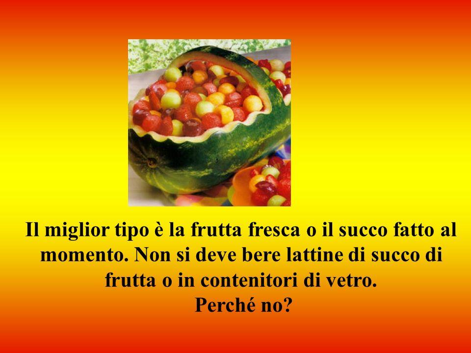 Il miglior tipo è la frutta fresca o il succo fatto al momento