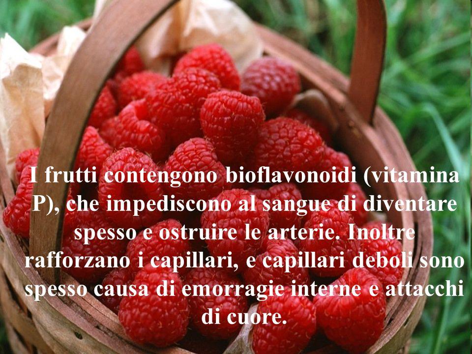 I frutti contengono bioflavonoidi (vitamina P), che impediscono al sangue di diventare spesso e ostruire le arterie.
