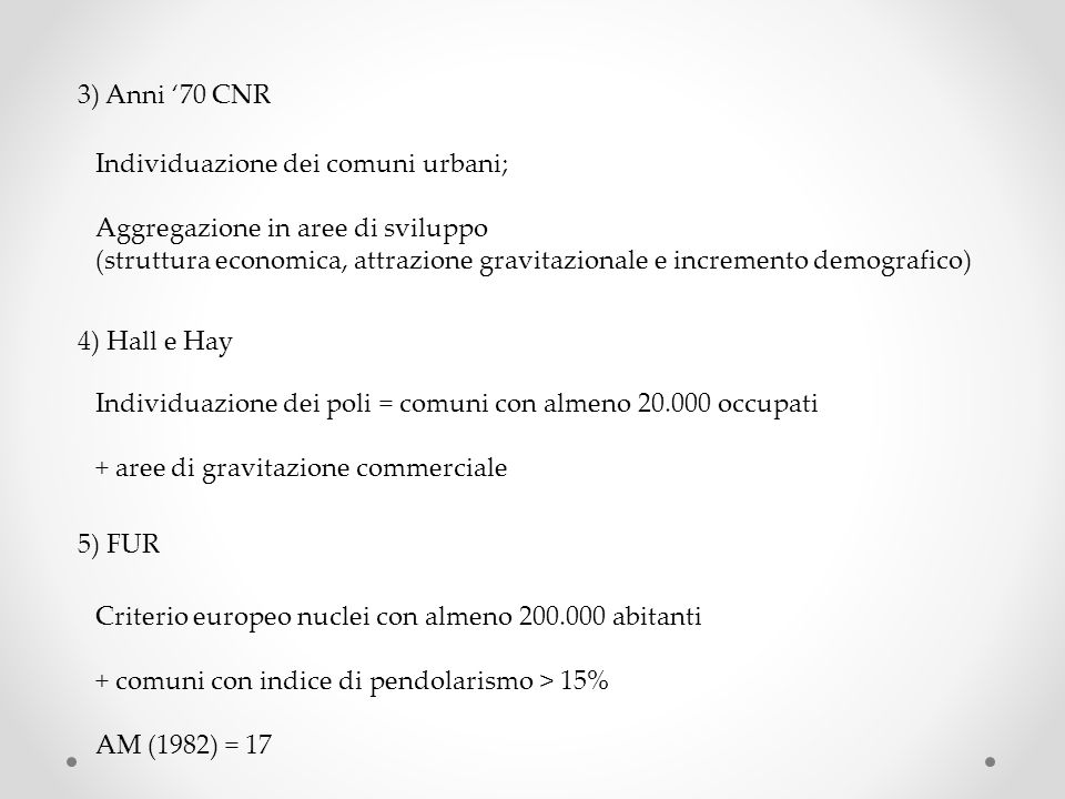 3) Anni '70 CNR Individuazione dei comuni urbani; Aggregazione in aree di sviluppo.