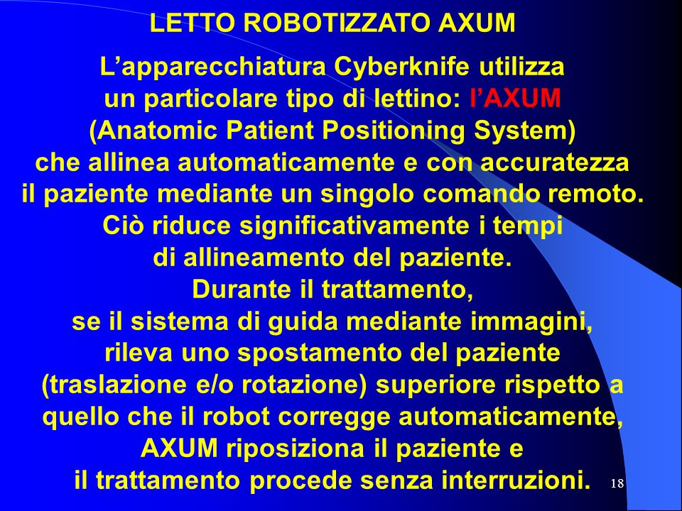 LETTO ROBOTIZZATO AXUM L'apparecchiatura Cyberknife utilizza
