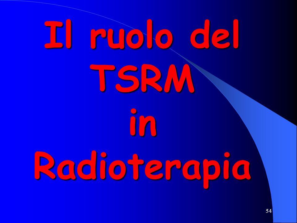 Il ruolo del TSRM in Radioterapia