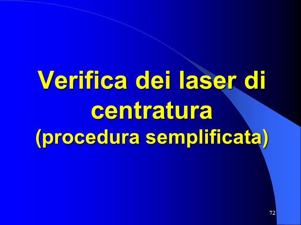 Verifica dei laser di centratura (procedura semplificata)