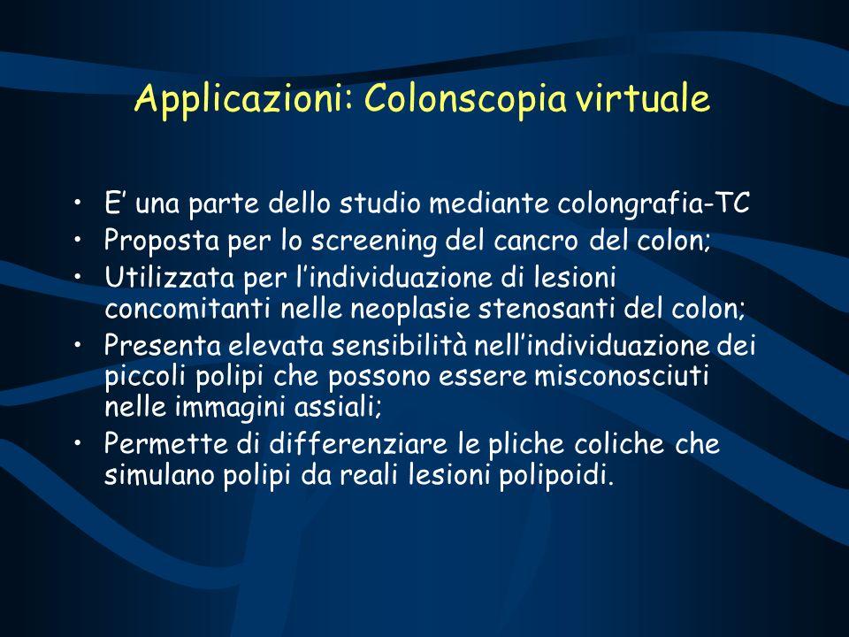 Applicazioni: Colonscopia virtuale