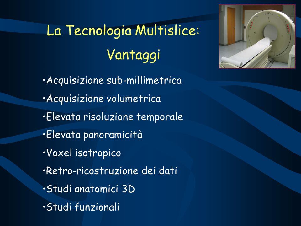 La Tecnologia Multislice: