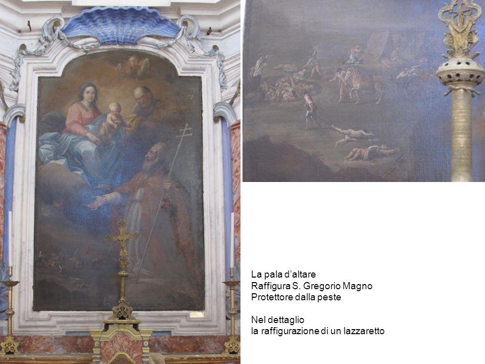 La pala d'altare Raffigura S. Gregorio Magno. Protettore dalla peste.