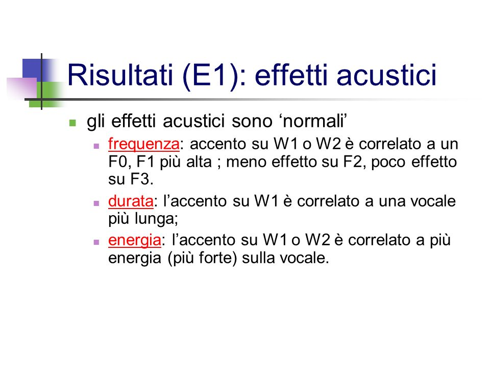 Risultati (E1): effetti acustici