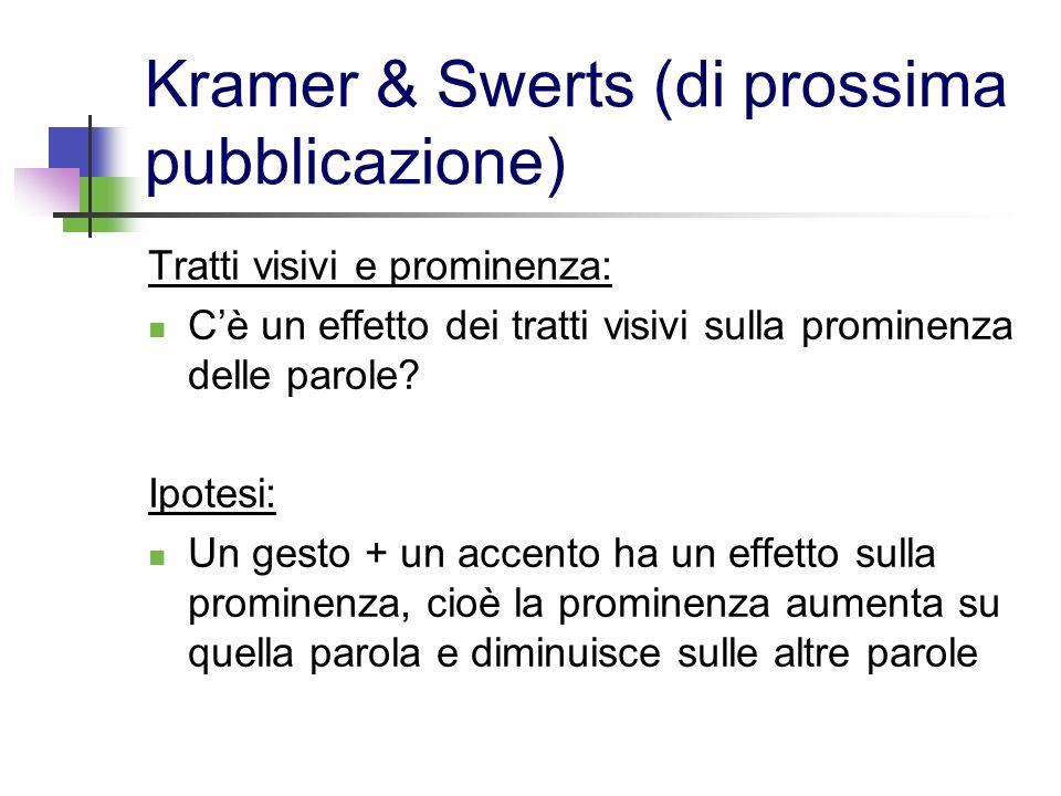 Kramer & Swerts (di prossima pubblicazione)