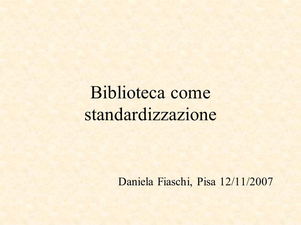 Biblioteca come standardizzazione