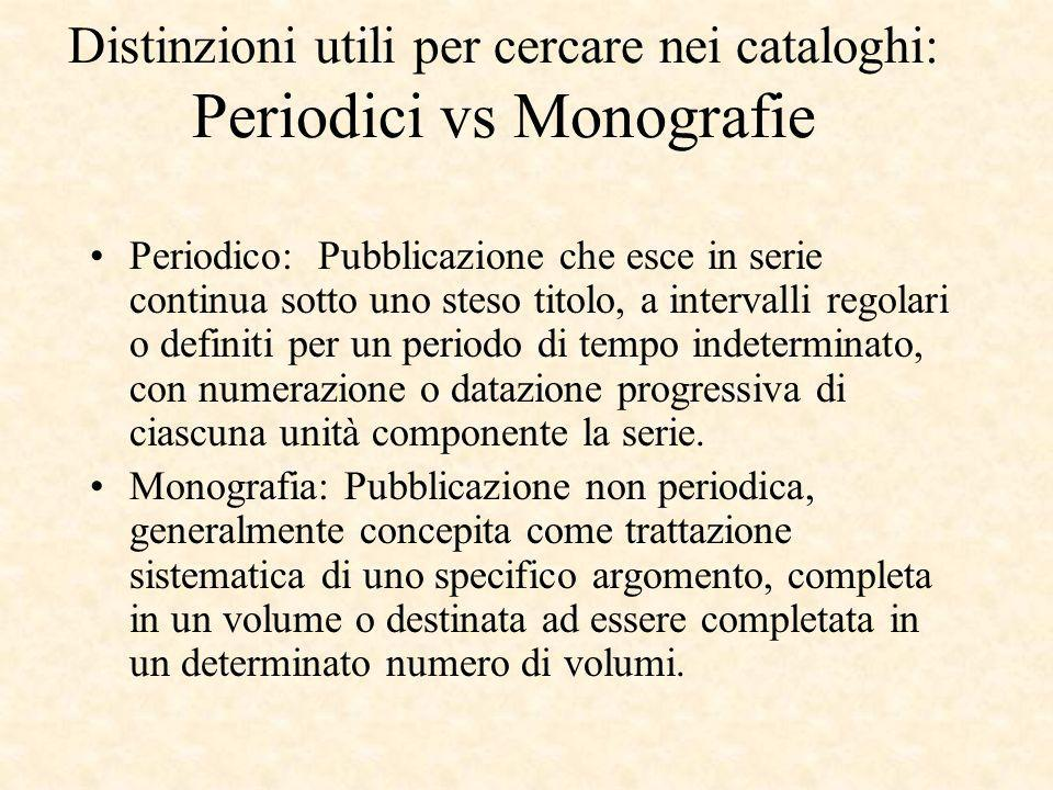 Distinzioni utili per cercare nei cataloghi: Periodici vs Monografie