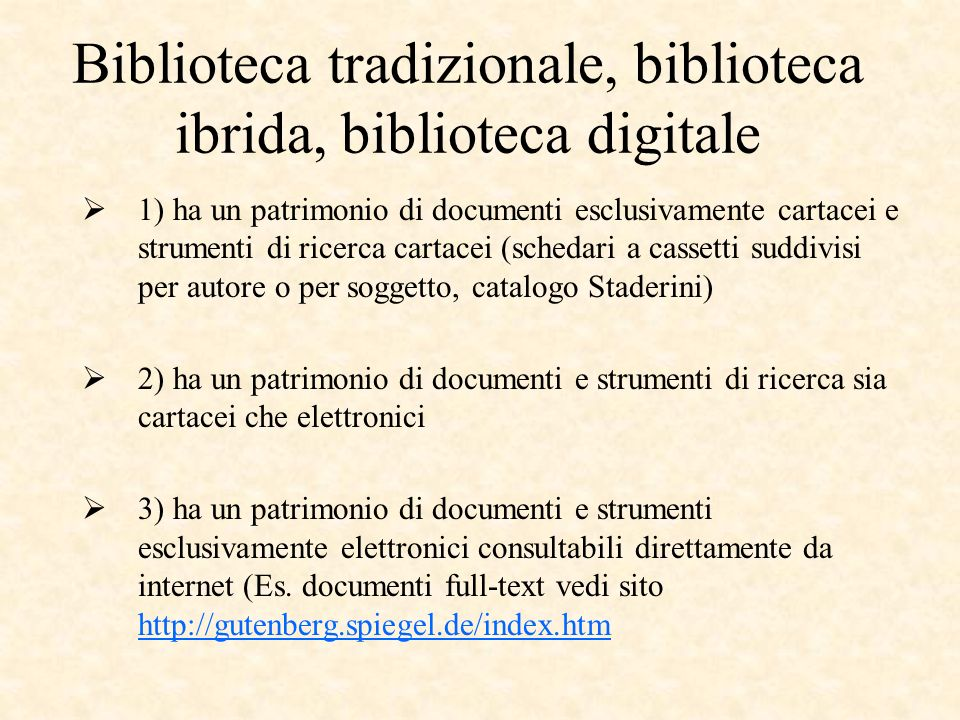 Biblioteca tradizionale, biblioteca ibrida, biblioteca digitale