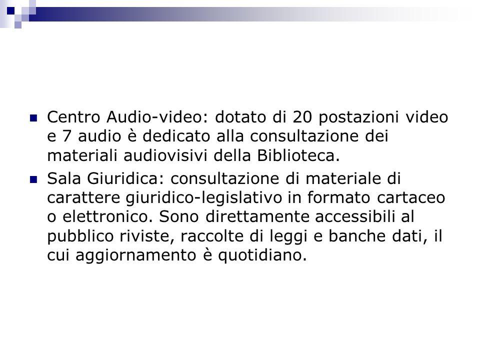 Centro Audio-video: dotato di 20 postazioni video e 7 audio è dedicato alla consultazione dei materiali audiovisivi della Biblioteca.