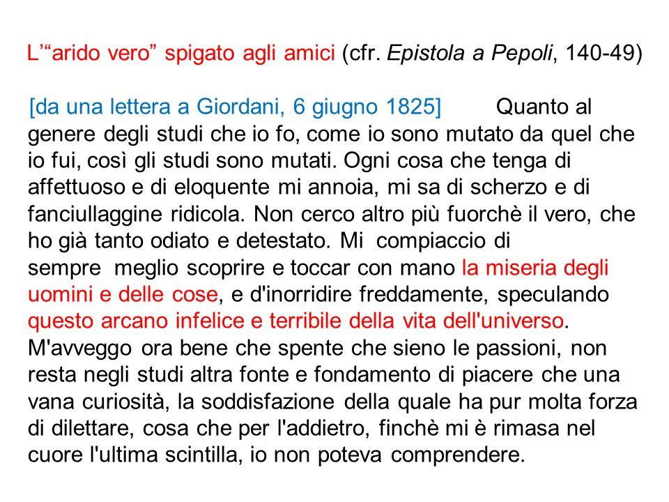 L' arido vero spigato agli amici (cfr. Epistola a Pepoli, 140-49)