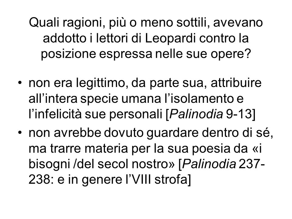 Quali ragioni, più o meno sottili, avevano addotto i lettori di Leopardi contro la posizione espressa nelle sue opere