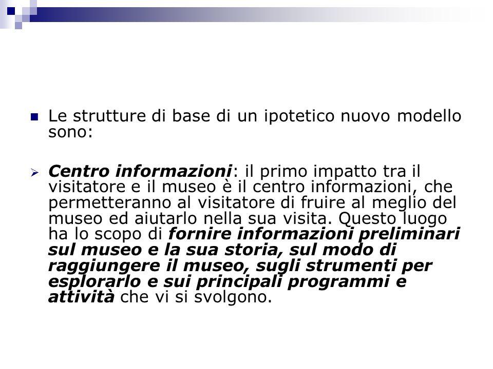 Le strutture di base di un ipotetico nuovo modello sono: