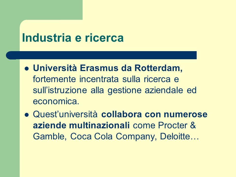 Industria e ricerca Università Erasmus da Rotterdam, fortemente incentrata sulla ricerca e sull'istruzione alla gestione aziendale ed economica.