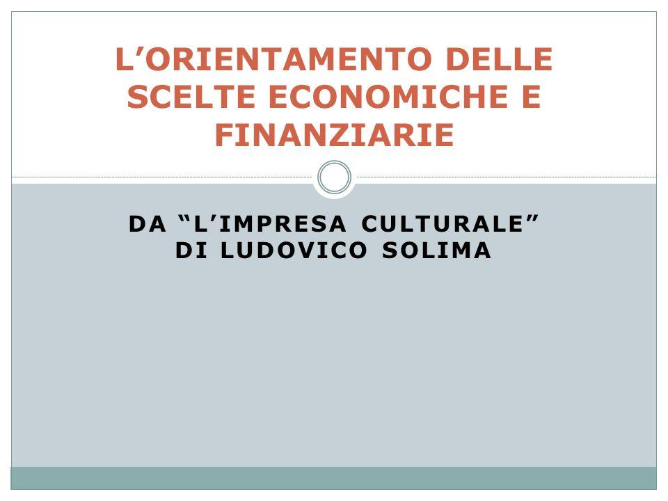 L'ORIENTAMENTO DELLE SCELTE ECONOMICHE E FINANZIARIE