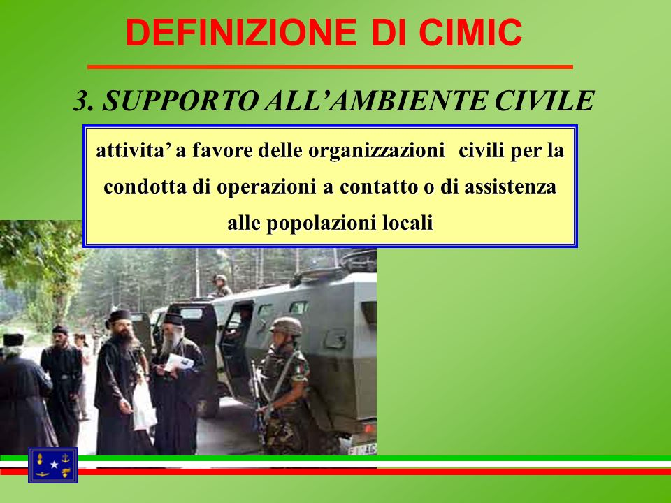 DEFINIZIONE DI CIMIC 3. SUPPORTO ALL'AMBIENTE CIVILE