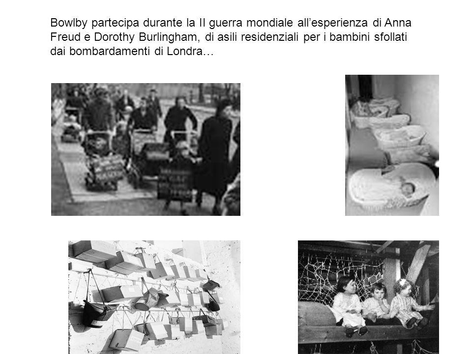 Bowlby partecipa durante la II guerra mondiale all'esperienza di Anna Freud e Dorothy Burlingham, di asili residenziali per i bambini sfollati dai bombardamenti di Londra…