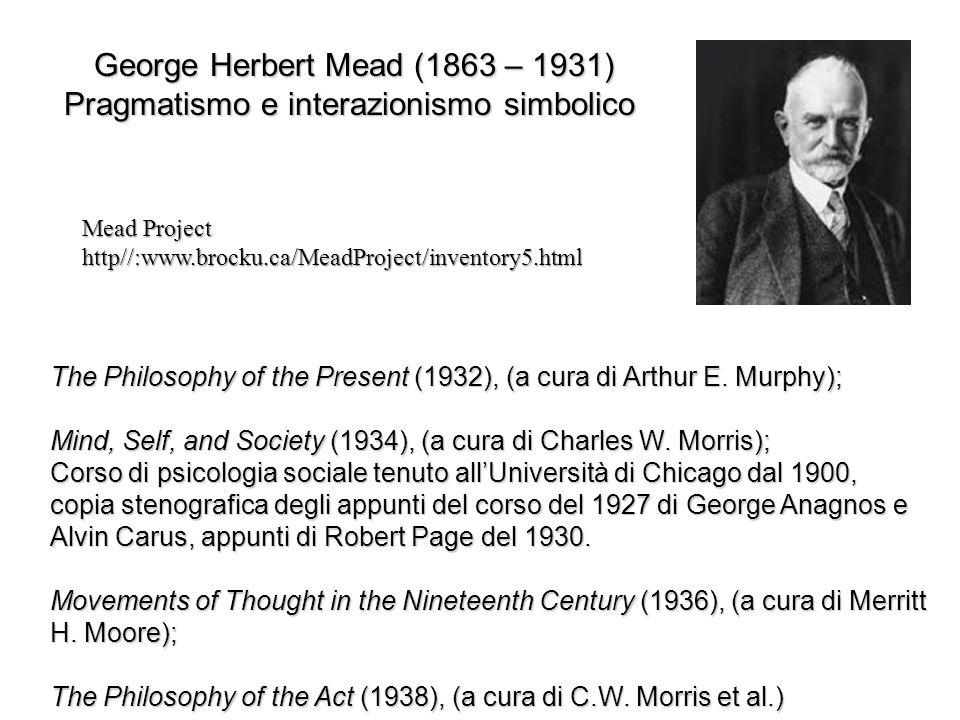 George Herbert Mead (1863 – 1931)