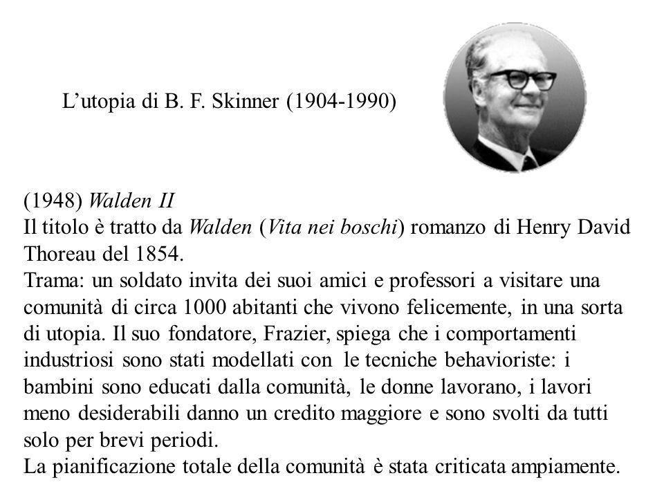 L'utopia di B. F. Skinner (1904-1990)