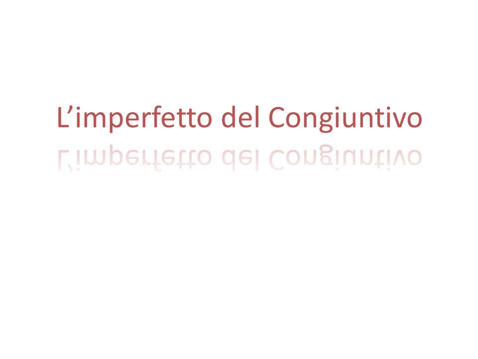L'imperfetto del Congiuntivo