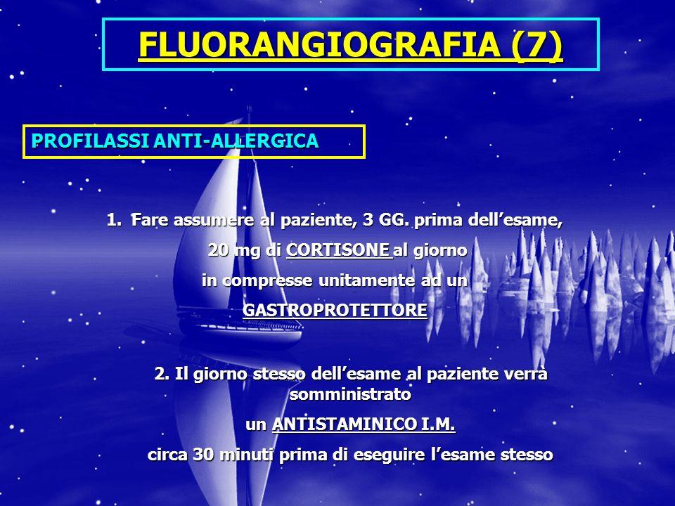FLUORANGIOGRAFIA (7) PROFILASSI ANTI-ALLERGICA