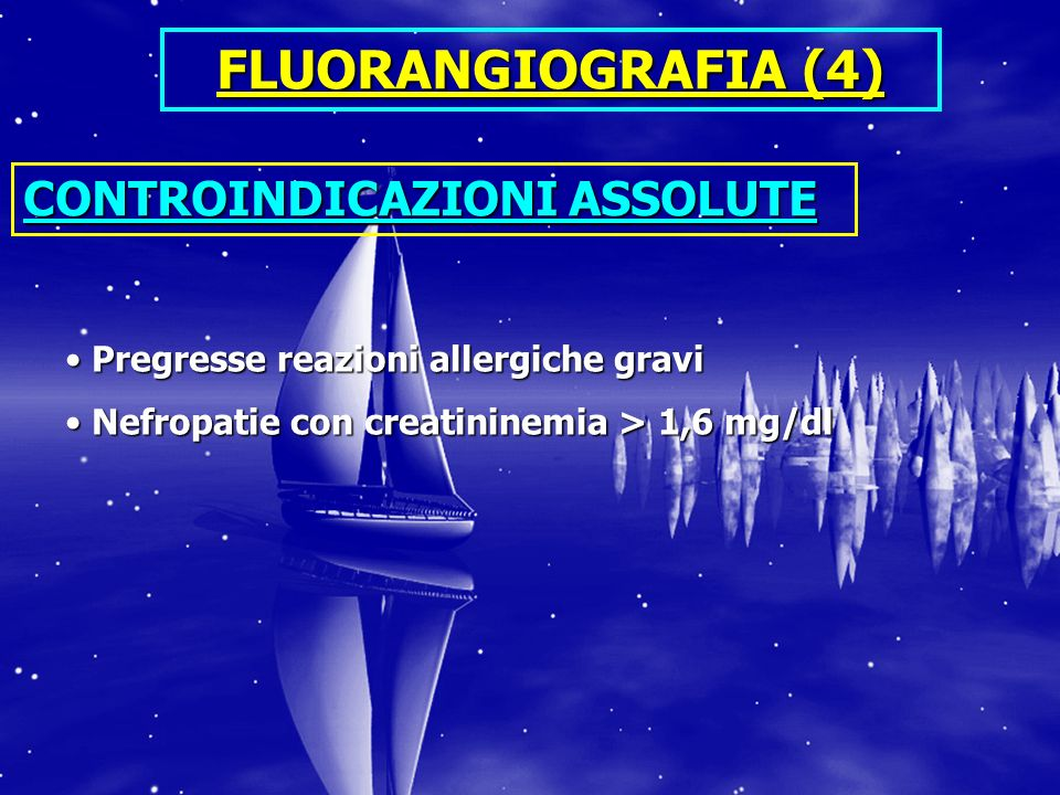 FLUORANGIOGRAFIA (4) CONTROINDICAZIONI ASSOLUTE